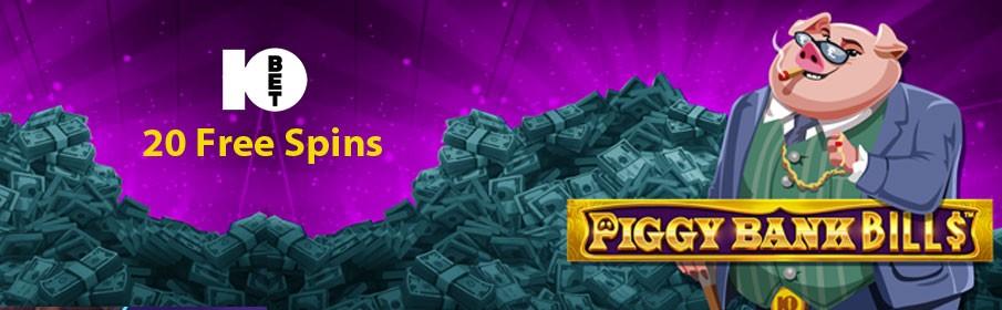 10Bet Casino 20 Free Spins on 'Piggy Bank Bills'
