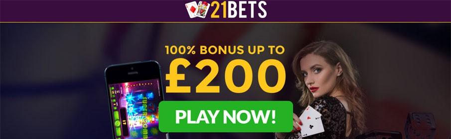 21Bets Casino £200 Welcome Bonus