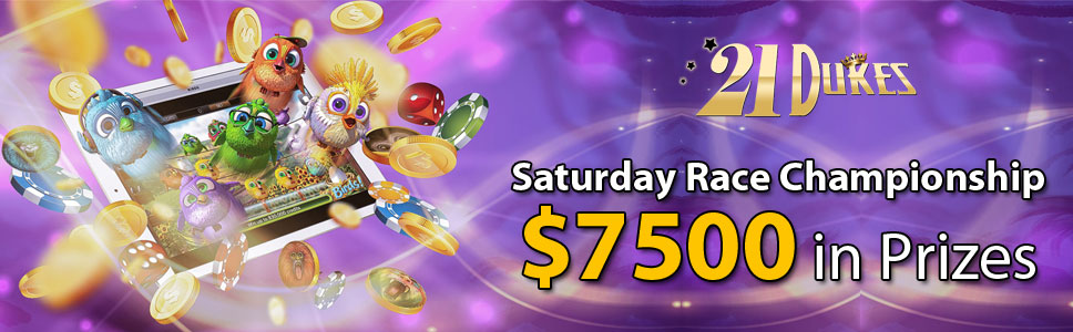 21Dukes Casino Saturday Race Championship with $7500 in Prizes