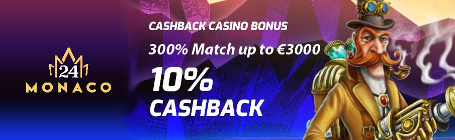24Monaco Casino 300% Match Bonus & 10% Cashback Bonus
