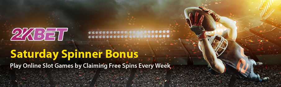 2kBet Casino Saturday Spinner Bonus