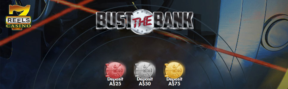 7 Reels Casino Bust the Bank Promotion