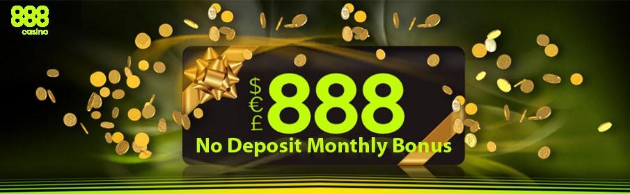 No Deposit Monthly Bonus at 888 Casino