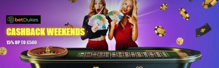 Betdukes Casino 15% Weekend Cashback Bonus