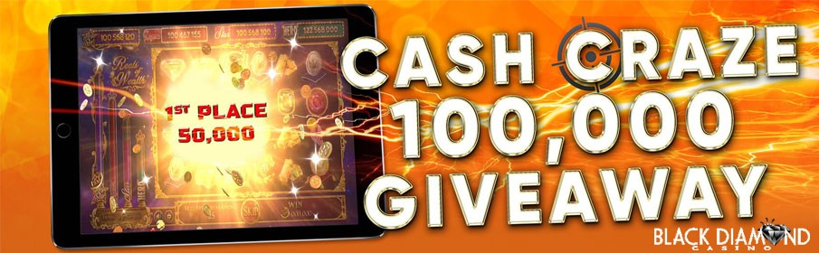 Black Diamond Casino Cash Craze $100,000 Giveaway