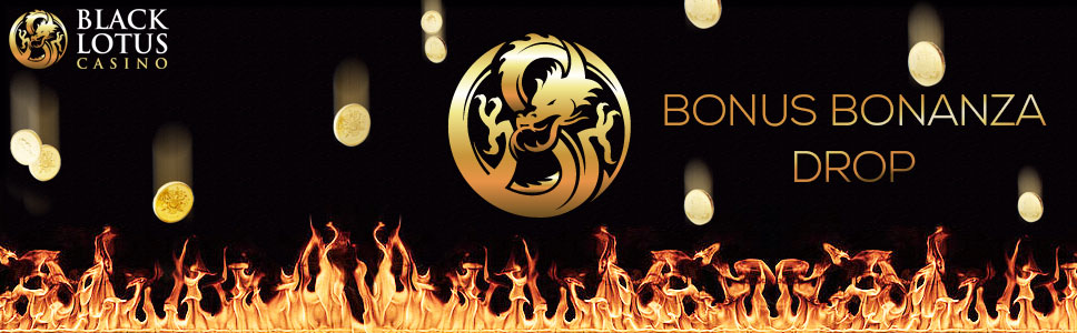 Black Lotus Casino Bonus Bonanza Drop