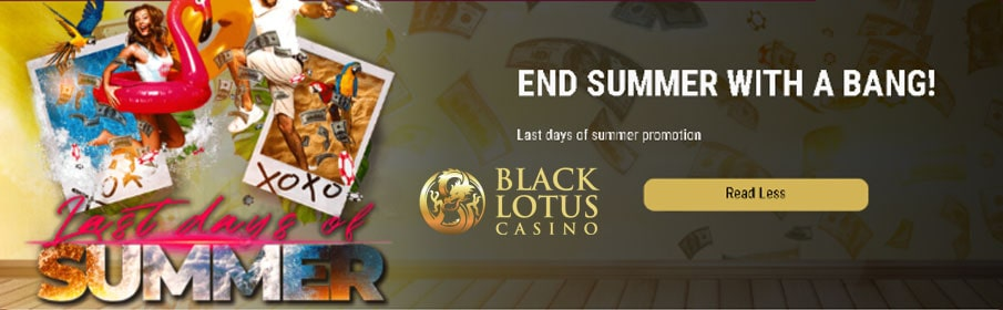 Black Lotus Casino End of Summer Bonus