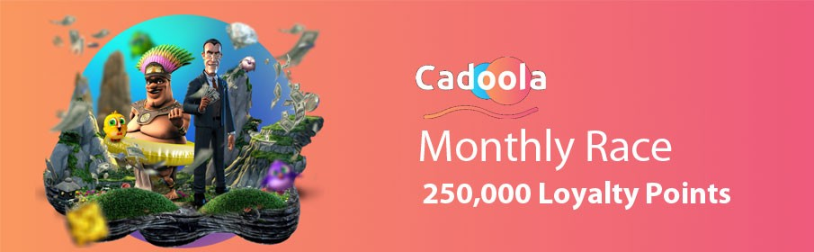 Cadoola Casino Monthly Race – Get 250,000 Loyalty Points