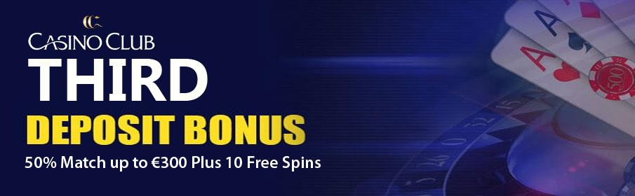 Casino Club Third Deposit Offer