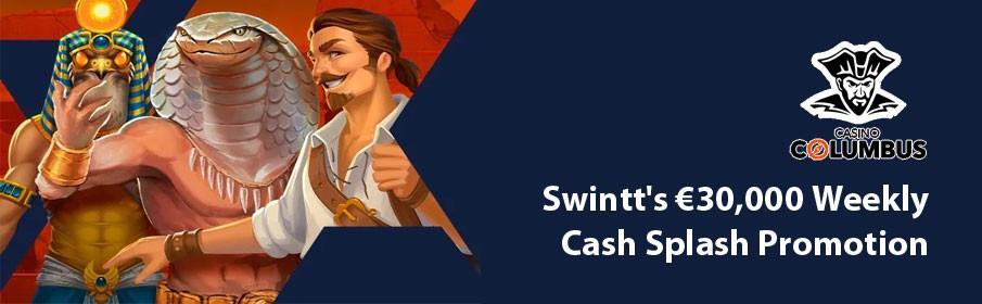 Casino Columbus Swintt's €30,000 Weekly Cash Splash Promotion