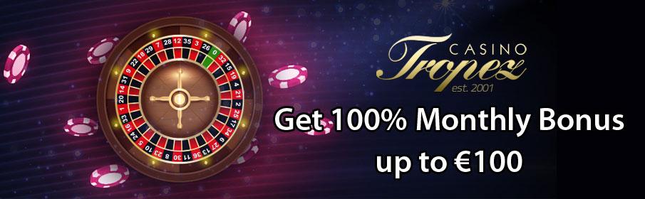 Casino Tropez Monthly Bonus