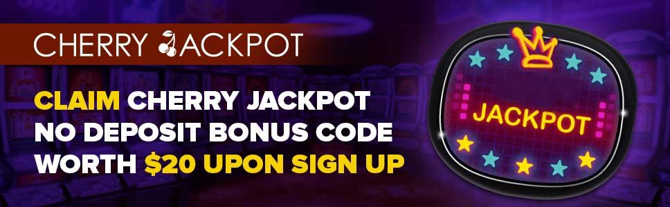 Cherry Jackpot Casino No Deposit Bonus 20 On Sign Up