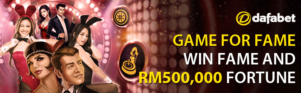 Dafabet Casino Game for Fame with RM500,000 in Prizes