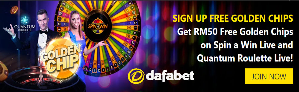 Dafabet Live Casino RM 50 Free Golden Chips on Sign Up