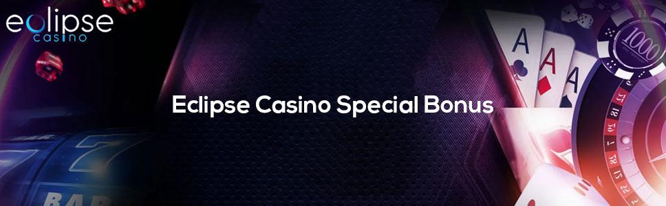 Eclipse Casino Special Bonus