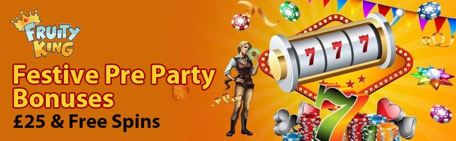Fruity King Casino Festive Pre Party Bonuses