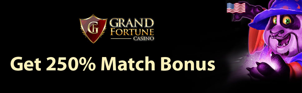 Grand Fortune Casino 250% Match Bonus
