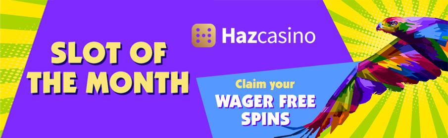 Haz Casino Slot of the Month Bonus