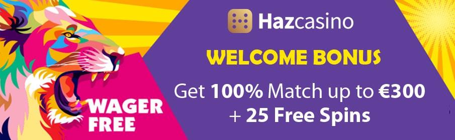 HazCasino Welcome Bonus