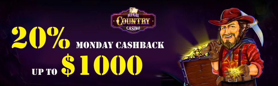 High Country Casino 20% Monday Cashback Bonus up to $1000