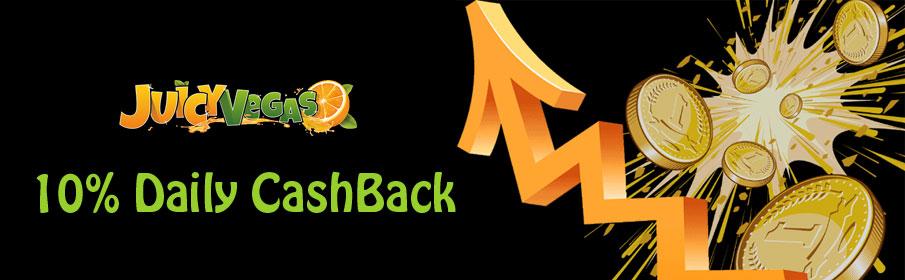Juicy Vegas Casino 10% Daily Cashback Bonus