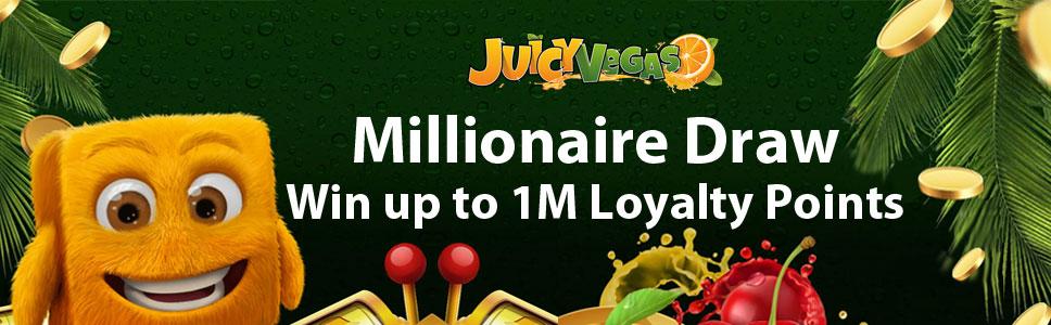 Juicy Vegas Casino Millionaire Draw