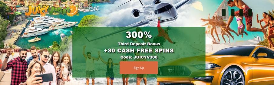 Juicy Vegas Casino 300% Third Deposit Bonus