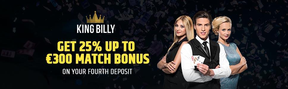 King Billy Casino Fourth Deposit 25 Up To 300 Match Bonus