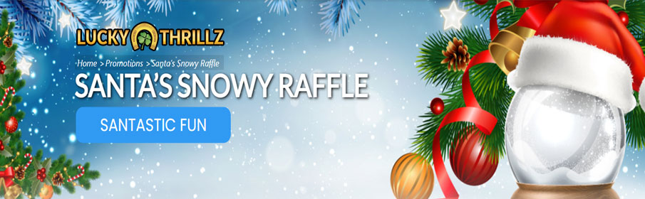 LuckyThriilz Casino Santa Snowy Raffle