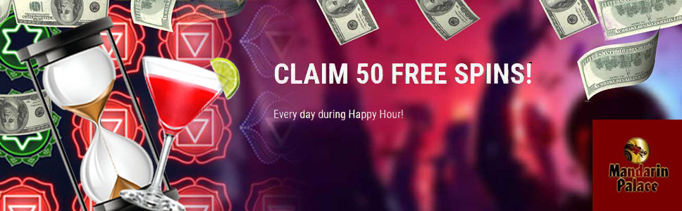 Mandarin Palace Casino Happy Hour Bonus 50 Free Spins