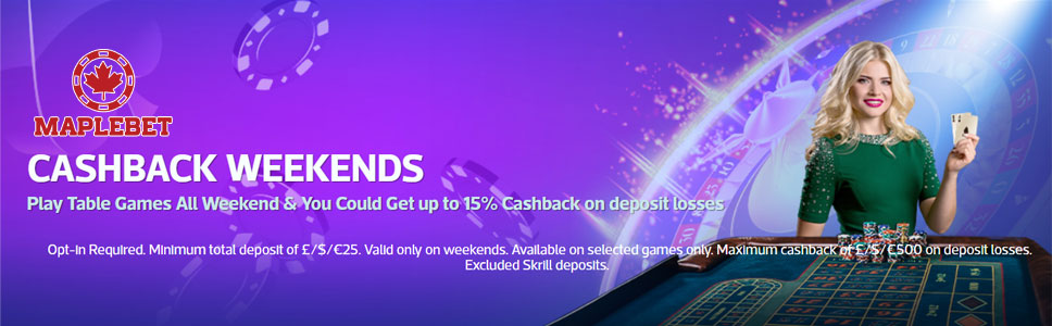 Maple Bet Casino 15% Weekend Cashback Bonus up to £500