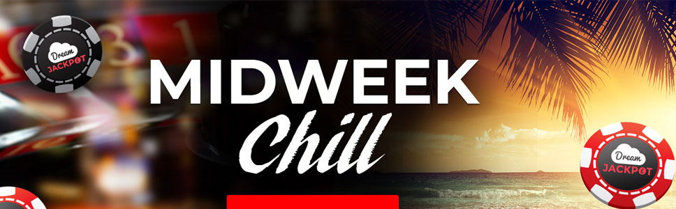 Dream Jackpot Midweek Chill Bonus Offer Up To 250