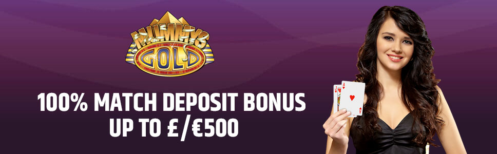 Mummy's Gold Casino Welcome Bonus