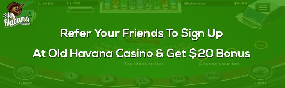 Old Havana Casino Refer A Friend Bonus
