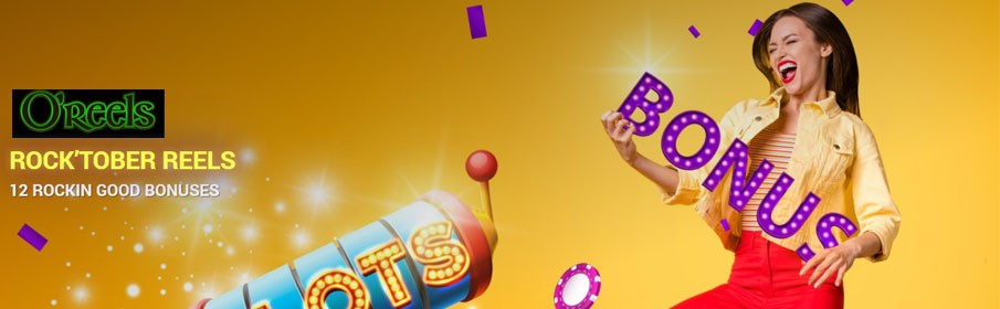 O'Reels Casino Monthly Bonus