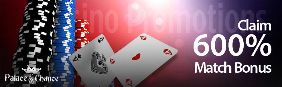 Palace of Chance Casino 600% Match Bonus