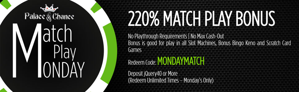 Palace of Chance Casino Monday Match Bonus