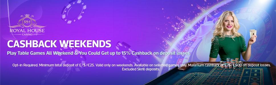 Royal House Casino 15% Weekend Cash Back