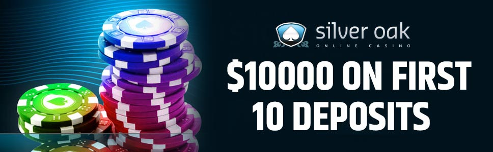 Silver Oak Casino Welcome Bonus