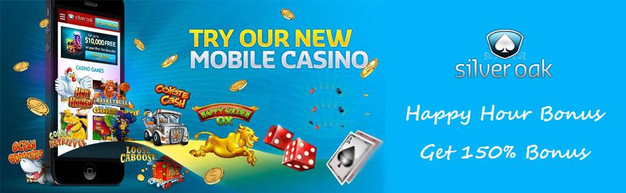 Silver Oak Casino Happy Hour Bonus