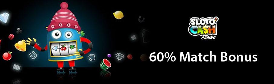 Sloto'Cash Casino 60% Match Bonus