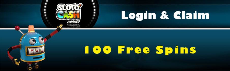 Sloto'Cash Casino 100 Free Spins Bonus
