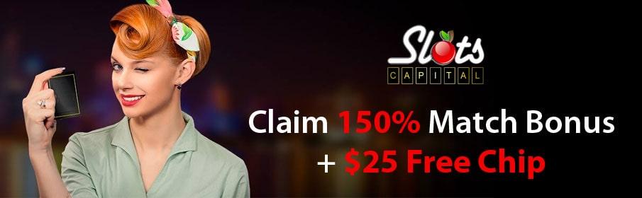 Slots Capital Casino 150% Match Bonus & $25 Free Chip