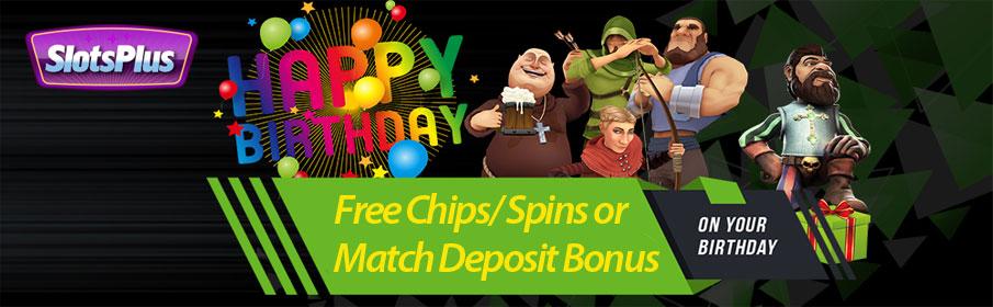 Free Chips/ Spins or Match Deposit Bonus
