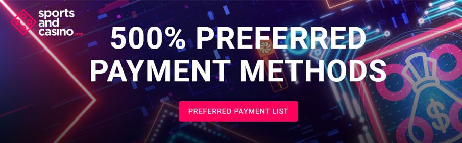 Sportsandcasino Preferred Payment Method Bonus