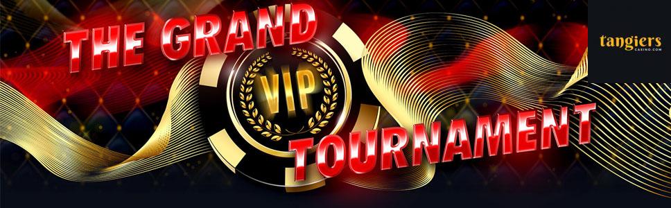 Tangiers Casino Grand VIP Tournament