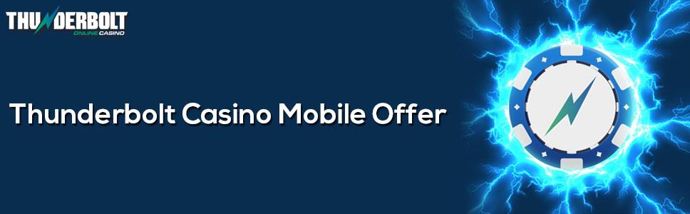 Thunderbolt Casino Mobile Offer