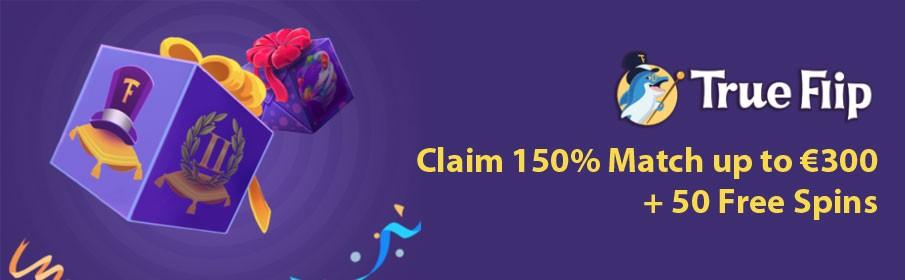 TrueFlip Casino First Deposit 150% Match Bonus up to €300
