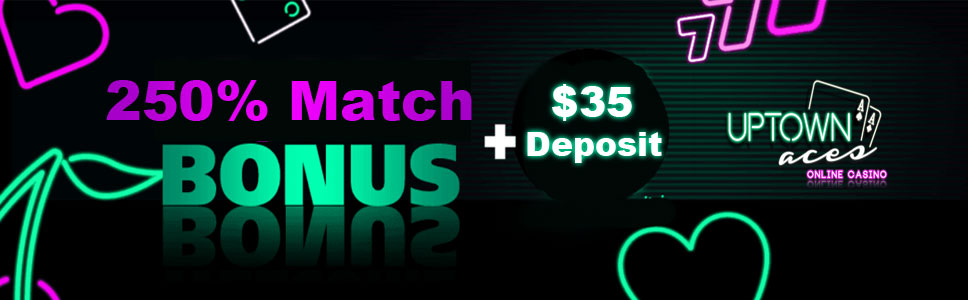 Uptown Aces Casino 250% Match Bonus