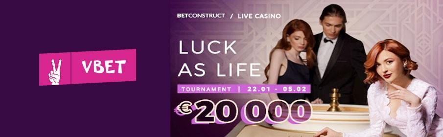 Vbet Live Casino Luck as Life €20,000 Cash Prize Tournament